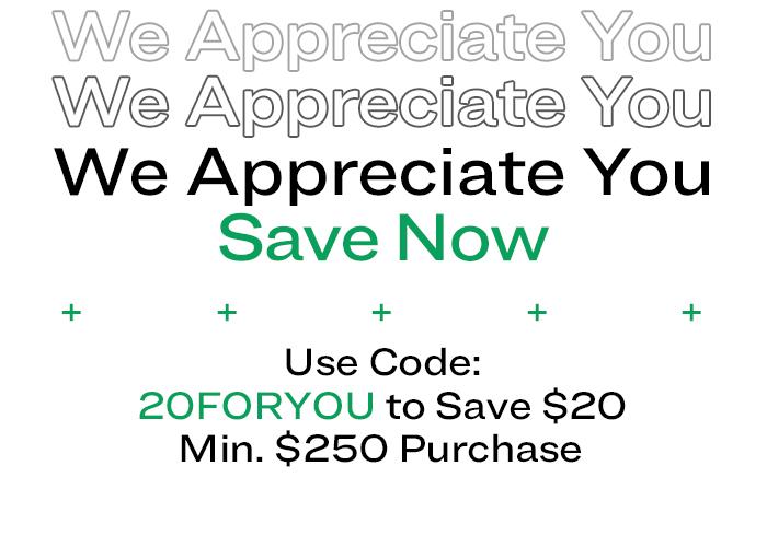 Buyer Appreciation Day. Take $20 Off